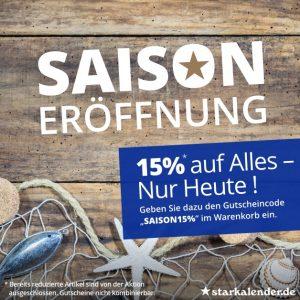 Saisoneröffnung - Sichern Sie sich 15% Rabatt auf alles - nur Heute!